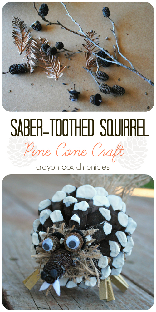 Saber-Toothed Squirrel Pine COne Craft by Crayon Box Chronicles