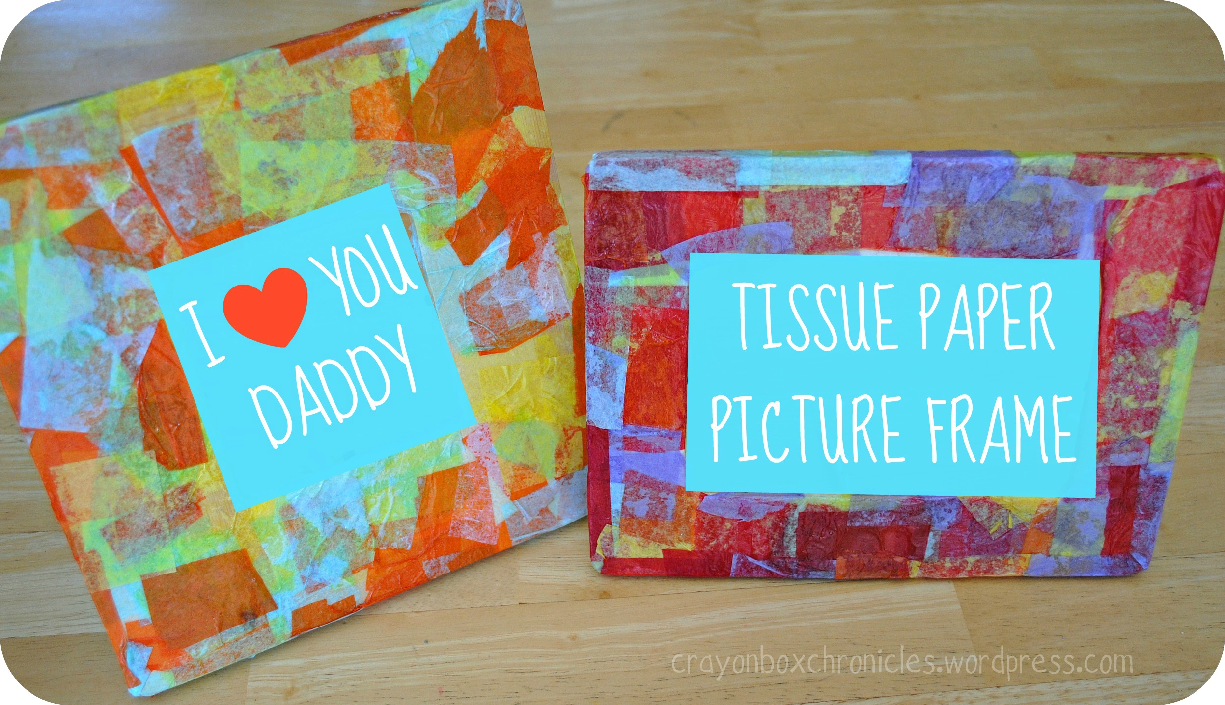 Father\'s Day Craft – Tissue Frame – Crayon Box Chronicles
